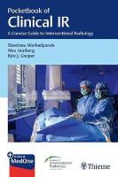 Pocketbook of Clinical IR: A Concise Guide to Interventional Radiology