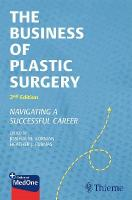 Business of Plastic Surgery: Navigating a Successful Career 2nd New edition