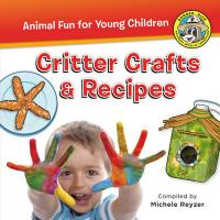 Critter Crafts & Recipes: Critter Crafts & Recipes