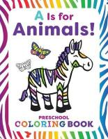 A is for Animals!: Preschool Coloring Book