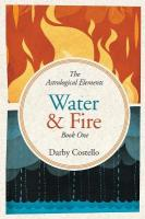 Water and Fire: The Astrological Elements Book 1