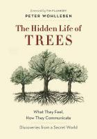Hidden Life of Trees: What They Feel, How They Communicate-Discoveries from a Secret World