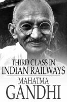 Third Class in Indian Railways: And Other Essays