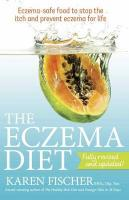 Eczema Diet (2nd edition): Eczema-safe food to stop the itch and prevent eczema for life