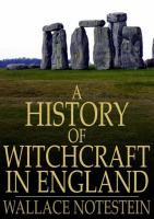 History of Witchcraft in England: From 1558 to 1718