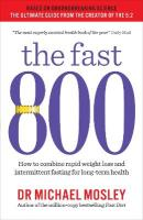 Fast 800: How to combine rapid weight loss and intermittent fasting for long-term health