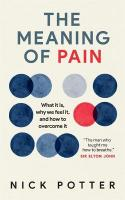 Meaning of Pain: What it is, why we feel it, and how to overcome it