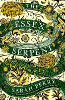 Essex Serpent: The number one bestseller and British Book Awards Book of the Year Main