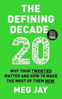 Defining Decade: Why Your Twenties Matter and How to Make the Most of Them Now Main