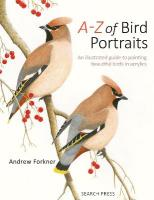 A-Z of Bird Portraits: An Illustrated Guide to Painting Beautiful Birds in Acrylics