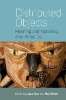 Distributed Objects: Meaning and Mattering after Alfred Gell