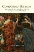 Composing History: National Identities and the English Masque Revival, 1860-1920