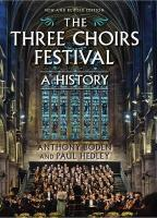 Three Choirs Festival: A History: New and Revised Edition Revised edition