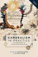 Cameralism in Practice: State Administration and Economy in Early Modern Europe