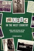 Music in the West Country: Social and Cultural History across an English Region