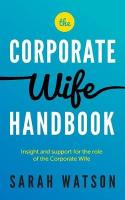 Corporate Wife Handbook: Insight and support for the role of the Corporate Wife