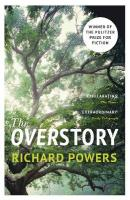 Overstory: Winner of the 2019 Pulitzer Prize for Fiction