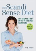 Scandi Sense Diet: Lose weight and keep it off with the life-changing handful method