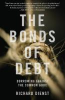 Bonds of Debt: Borrowing Against the Common Good