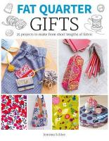 Gifts: 25 Projects to Make from Short Lengths of Fabric
