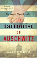 Tattooist of Auschwitz: the heartbreaking and unforgettable bestseller