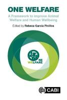 One Welfare: A Framework to Improve Animal Welfare and Human Well-being