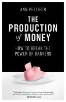 Production of Money: How to Break the Power of Bankers