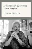 Writer of Our Time: The Life and Writings of John Berger