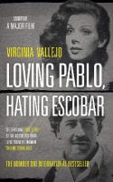 Loving Pablo, Hating Escobar: The Shocking True Story of the Notorious Drug Lord from the Woman Who Knew   Him Best Main