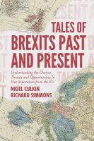 Tales of Brexits Past and Present: Understanding the Choices, Threats and Opportunities In Our Separation from   the EU