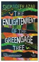Enlightenment of the Greengage Tree: SHORTLISTED FOR THE INTERNATIONAL   BOOKER PRIZE 2020
