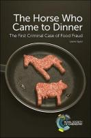 Horse Who Came to Dinner: The First Criminal Case of Food Fraud
