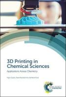 3D Printing in Chemical Sciences: Applications Across Chemistry