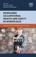 Increasing Occupational Health and Safety in Workplaces: Individual, Work and Organizational Factors