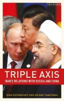 Triple-Axis: Iran's Relations with Russia and China