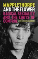 Mapplethorpe and the Flower: Radical Sexuality and the Limits of Control