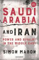 Saudi Arabia and Iran: Power and Rivalry in the Middle East 2nd Revised edition
