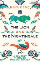 Lion and the Nightingale: A Journey through Modern Turkey