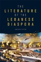 Literature of the Lebanese Diaspora: Representations of Place and Transnational Identity