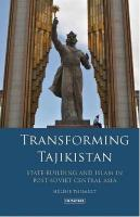Transforming Tajikistan: State-building and Islam in Post-Soviet Central Asia