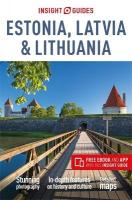Insight Guides Estonia, Latvia & Lithuania (Travel Guide with Free eBook): (Travel Guide with free eBook) 6th Revised edition