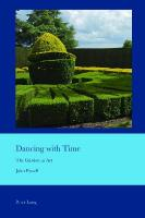 Dancing with Time: The Garden as Art New edition