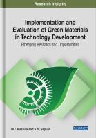 Implementation and Evaluation of Green Materials in Technology Development: Emerging Research and Opportunities