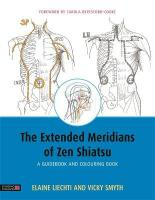 Extended Meridians of Zen Shiatsu: A Guidebook and Colouring Book