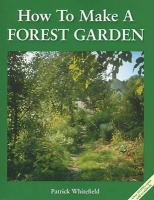 How to Make a Forest Garden 3rd Revised edition