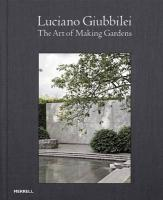Luciano Giubbilei: The Art of Making Gardens