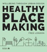 Healthy Placemaking: Wellbeing Through Urban Design