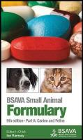 BSAVA Small Animal Formulary, Part A: Canine and Feline 9th Edition, Part A, Canine and Feline