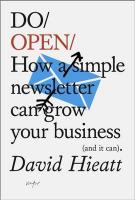 Do Open: How A Simple Newsletter Can Grow Your Business (and it Can)