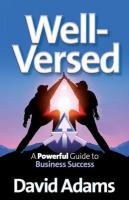 Well-Versed: A Powerful Guide to Business Success